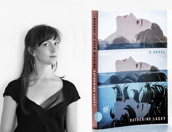 Catherine Lacey and the cover of her debut novel , Nobody Is Ever Missing