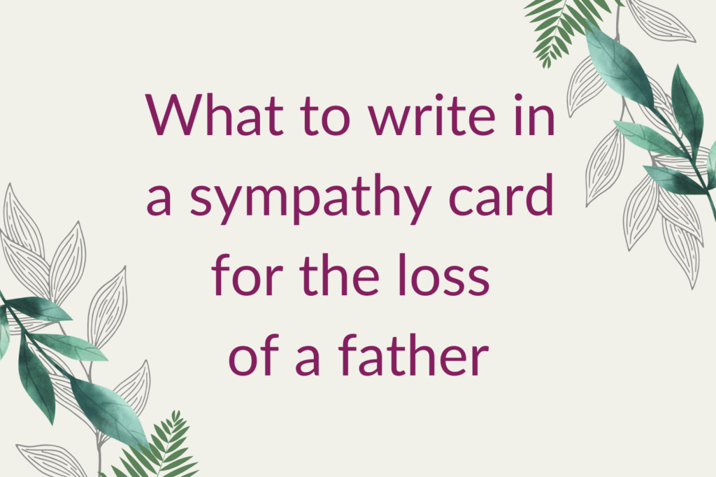 The words 'what to write in a sympathy card for the loss of a father' alongside foliage
