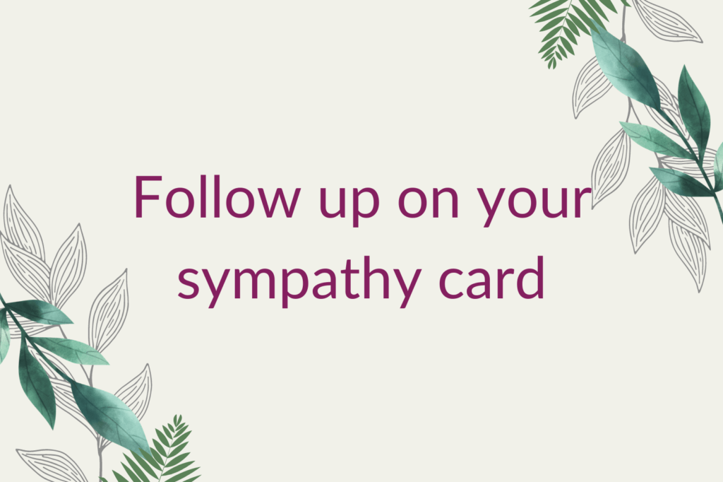 Purple text saying 'Follow up on your sympathy card', surrounded by green foliage