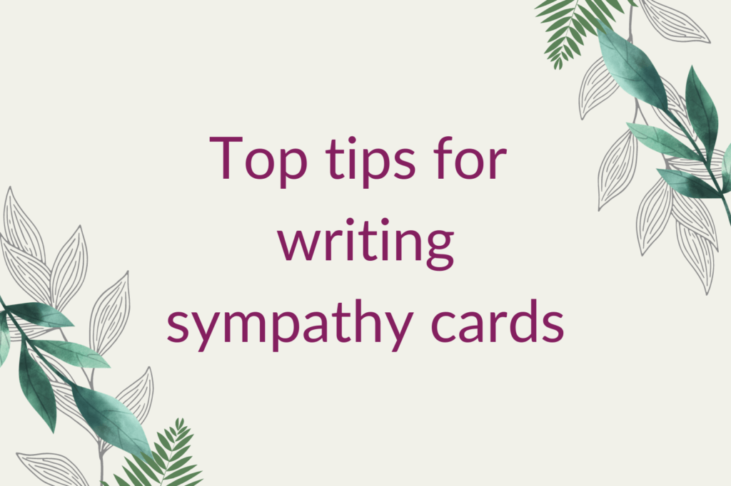 Purple text that says 'Top tips for writing sympathy cards', surrounded by green foliage.