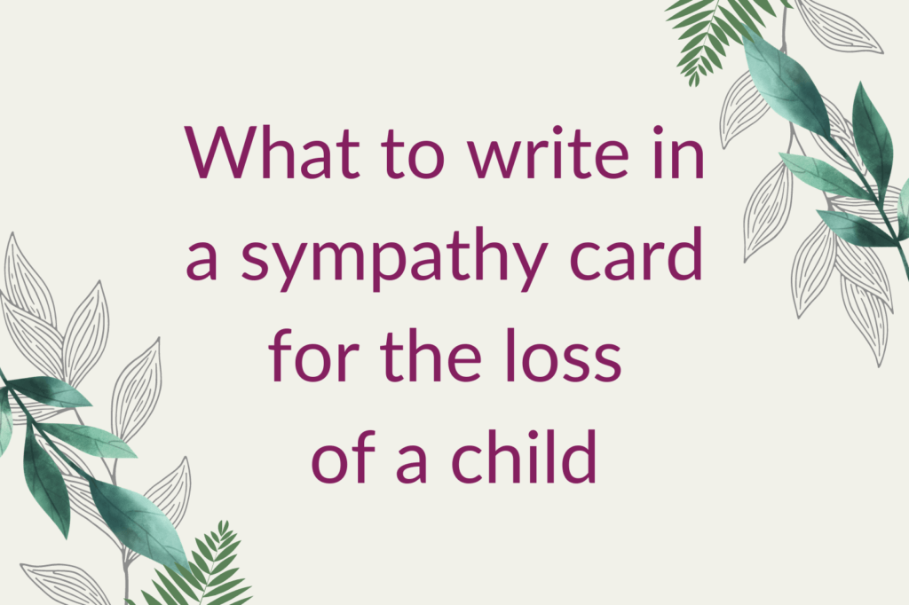The words 'what to write in a sympathy card for the loss of a child' in purple, next to green foliage